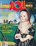 Antique Doll World : Dolls by Izannah Walker; a Jumeau exhibition doll sold for $231 000; Miniature Teddy Bears; China Shoulder Head Dolls with Snoods; Rock & Graner Tin Dollhouse Furniture; Shirley Temple Look alikes from the Ideal Toy Co