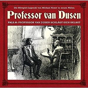Professor van Dusen schlägt sich selbst (Professor van Dusen - Die neuen Fälle 6) Hörspiel