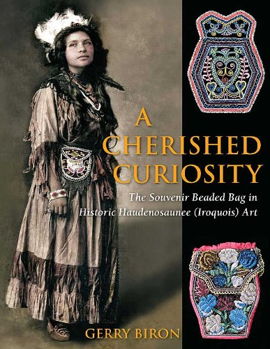 Download A Cherished Curiosity; The Souvenir Beaded Bag in Historic Haudenosaunee (Iroquois) Art pdf