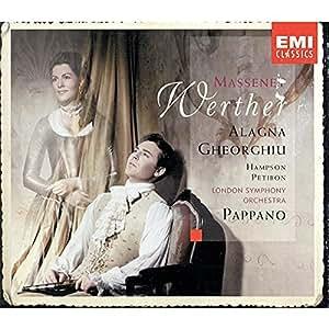 Massenet - Werther / Alagna · Gheorghiu · Hampson · Petibon · Courtis · Fouchécourt · Frémeau · LSO · Pappano