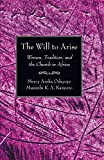 img - for The Will to Arise: Women, Tradition, and the Church in Africa book / textbook / text book