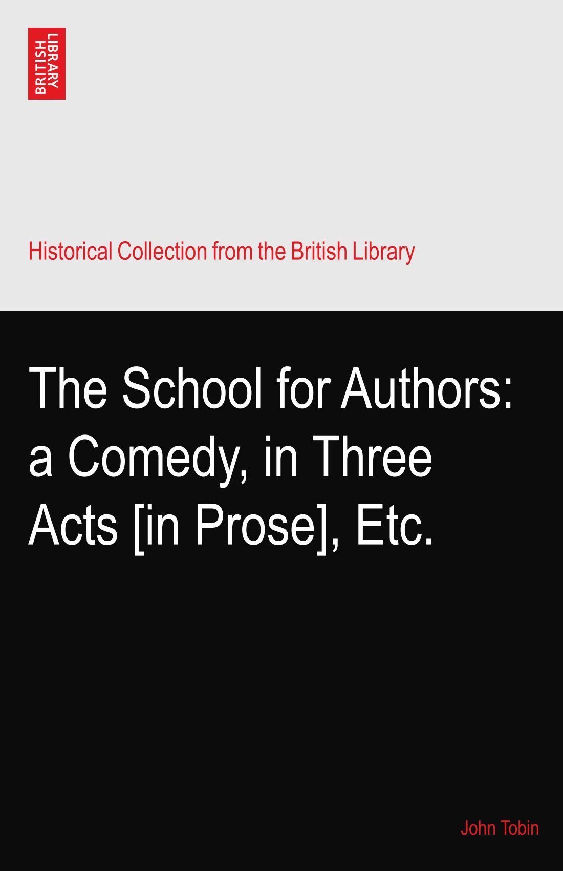 The School for Authors: a Comedy, in Three Acts [in Prose], Etc. pdf epub