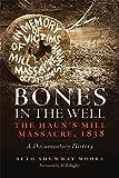 Bones in the Well: The Haun's Mill Massacre of 1838