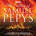 The Diary of Samuel Pepys: The BBC Radio 4 Full-Cast Dramatisation Radio/TV Program by Samuel Pepys, Hattie Naylor Narrated by Katherine Jakeways, Full Cast, Kris Marshall