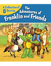 The Adventures of Franklin and Friends: A Collection of 8 Stories