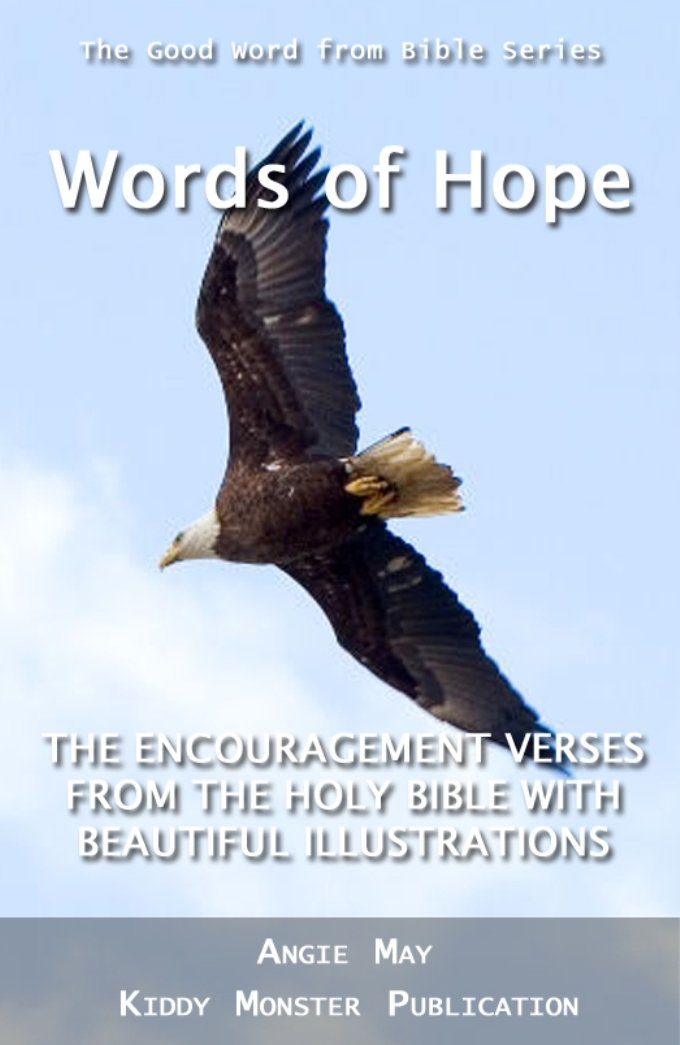 Words Of Hope   The Encouragement Verses From The Holy Bible With Beautiful Illustrations  The Good Word From Bible   English Edition