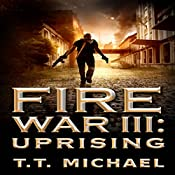 Fire War III: Uprising: Fire War Trilogy, Book 3 | T.T. Michael