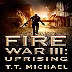 Fire War III: Uprising Audiobook