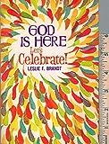 God Is Here-Let's Celebrate, Leslie F. Brandt, 0570031028