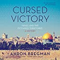 Cursed Victory: Israel and the Occupied Territories; A History Audiobook by Ahron Bregman Narrated by Derek Perkins