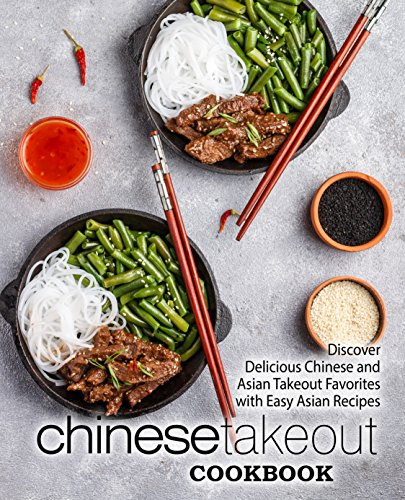 Chinese Takeout Cookbook: Discover Delicious Chinese and Asian Takeout Favorites with Easy Asian Recipes (2nd Edition) by BookSumo Press