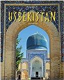 Reise durch USBEKISTAN: Ein Bildband mit über 220 Bildern auf 140 Seiten - STÜRTZ Verlag