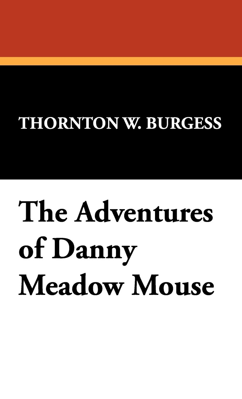 Download The Adventures of Danny Meadow Mouse pdf