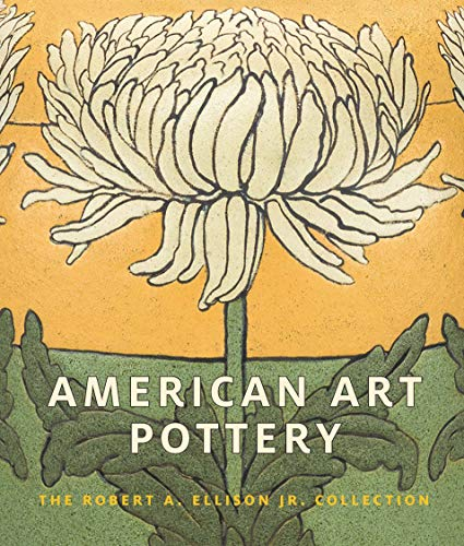 (American Art Pottery: The Robert A. Ellison Jr. Collection)