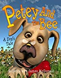 Petey and the Bee: A Dog's Tale