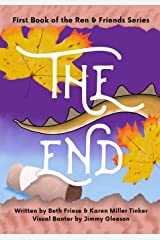 The End (Ren & Friends) (Volume 1) Paperback