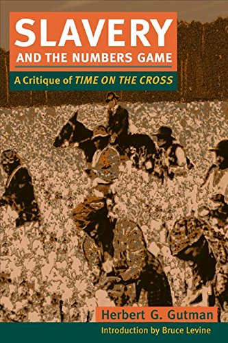Slavery and the Numbers Game: A Critique of Time on the Cross