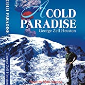 A Cold Paradise | George Zell Heuston