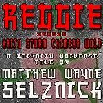 Reggie vs. Kaiju Storm Chimera Wolf: Daikaiju Universe, Book 1 | Matthew Wayne Selznick