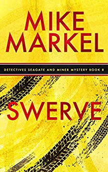 Swerve: A Detectives Seagate and Miner Mystery (Book 8) by [Markel, Mike]
