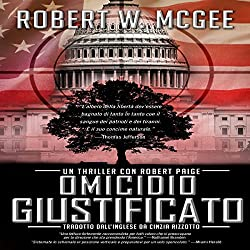 Omicidio Giustificato: Un thriller con Robert Paige [Justifiable Homicide: A Robert Paige Thriller], Vol. 1