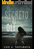 EL SECRETO DE OLI: El misterio de un niño que cambió el destino de un pueblo (Ámbar nº 1) (Spanish Edition)