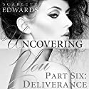 Deliverance: Uncovering You, Book 6 Audiobook by Scarlett Edwards Narrated by Amy Johnson