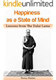 Happiness as a State of Mind: Lessons from The Dalai Lama (English Edition)