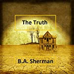 The Truth | B.A. Sherman