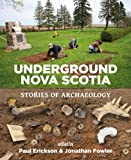 Underground Nova Scotia : Stories of Archaeology