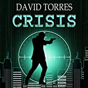 Crisis: The Covert War, Book 1 | David Torres