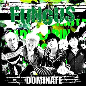 Fungus - Dominate [Japan CD] DDCM-1041