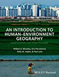 An Introduction to Human-Environment Geography, William G. Moseley and Paul Laris, 1405189312