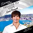 Prelude to Love: Dreamspun Desires, Book 49 Hörbuch von Anne Barwell Gesprochen von: Andrew McFerrin