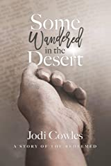Some Wandered in the Desert: A Story of the Redeemed (Stories of the Redeemed) Paperback