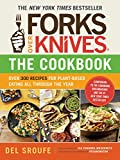 Forks Over Knives-The Cookbook: Over 300 Recipes for Plant-Based Eating All Through the Year