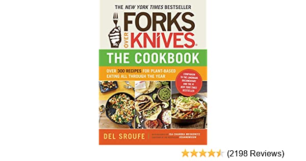 Amazon forks over knives the cookbook over 300 recipes for amazon forks over knives the cookbook over 300 recipes for plant based eating all through the year ebook del sroufe isa chandra moskowitz forumfinder Gallery