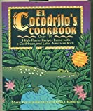 El Cocodrilo's Cookbook: Over 100 High-Flavor Recipes Fused With a Caribbean and Latin American Kick