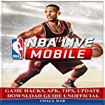 NBA Live Mobile Game Hacks, APK, Tips, Update Download Guide Unofficial | Chala Dar