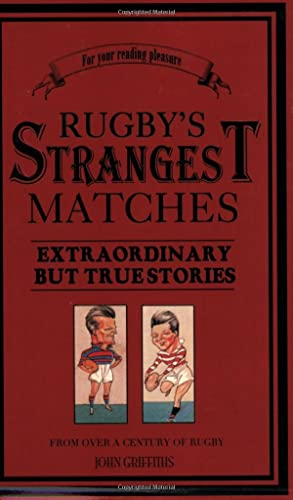 Rugby's Strangest Matches: Extraordinary but true stories from over a century of rugby (Strangest Moments)