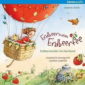 Erdbeerzauber im Feenland (Erdbeerinchen Erdbeerfee) Hörbuch