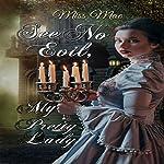 See No Evil, My Pretty Lady | Miss Mae