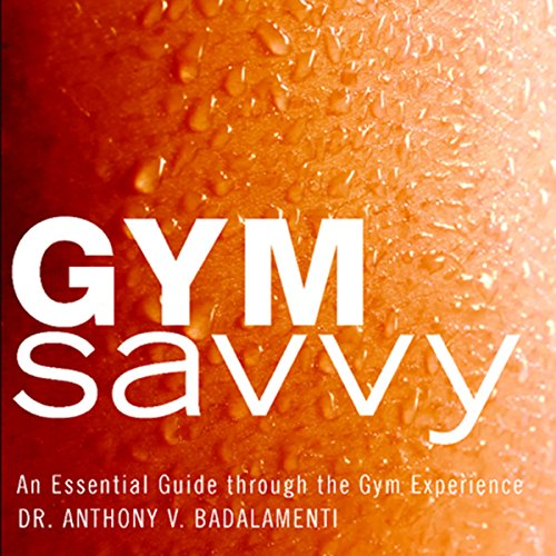 Gym Savvy: An Eessential Guide Through the Gym Experience