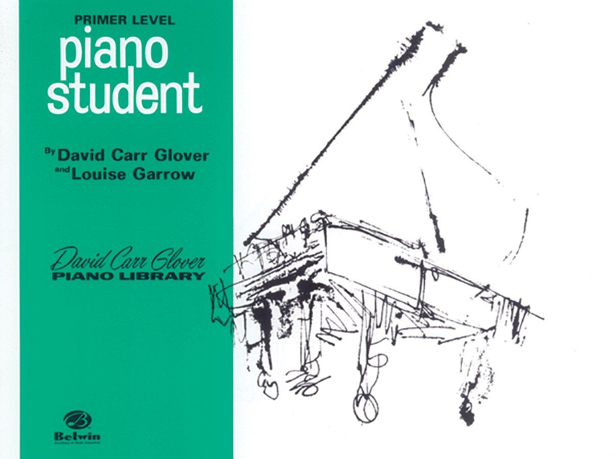 Piano Student: Primer (David Carr Glover Piano Library)