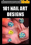 101 Nail Art Designs (English Edition)
