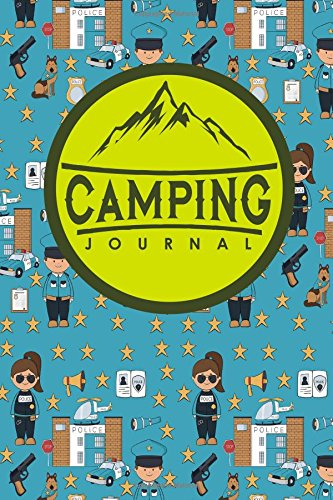 Download Camping Journal: Camping Diary, Camping Log Book, Camping Notebook, Camping Journals To Write In, Cute Police Cover (Volume 70) pdf epub