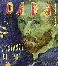 Revue Dada, n°200 : L'enfance de l'art par Revue Dada