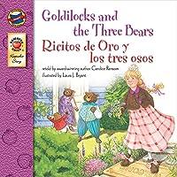Goldilocks and the Three Bears, Grades PK - 3: Ricitos de Oro y los tres osos...