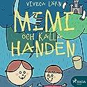 Mimmi och kalla handen Hörbuch von Viveca Lärn Gesprochen von: Ida Olsson
