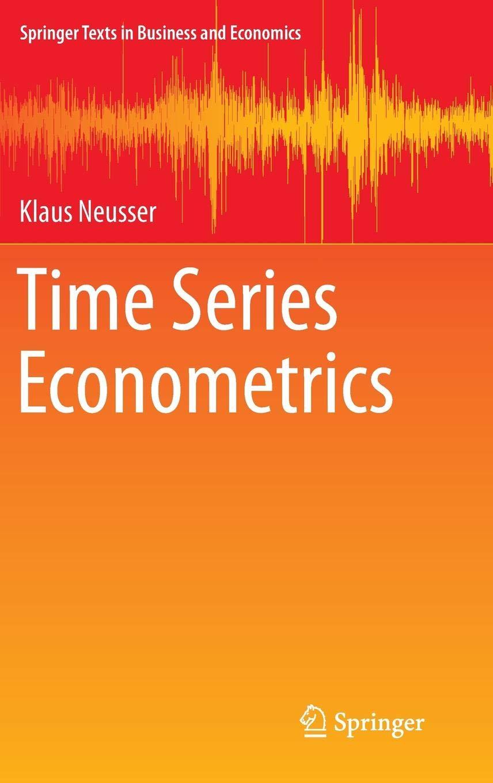 Time Series Econometrics  Springer Texts In Business And Economics